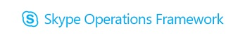 Skype Operations Framework (SOF)
